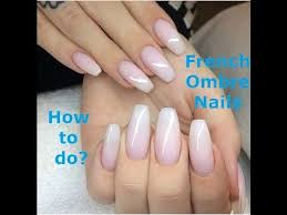 nails tutorial how to do french ombre nails youtube