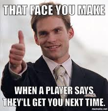 That Face You Make When Meme - that face you make vegas casino memes