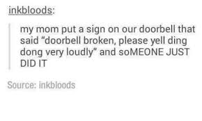 Mom Please Meme - inkbloods my mom put a sign on our doorbell that said doorbell