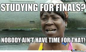 Studying For Finals Meme - studying for finals by ivanisnit meme center