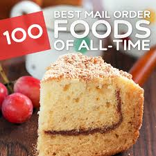 mail order gifts 100 greatest mail order foods of all time yum