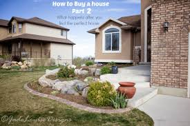 to buy a house part 2 you found the house you want now what