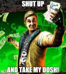 Shut Up And Take My Money Meme Generator - shut up and take my dosh killing floor imgflip