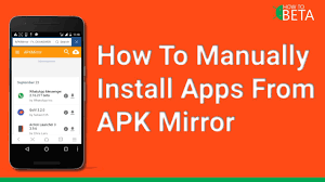mirror apk how to manually and install apps from apk mirror no root