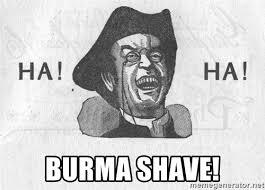 Burma Shave Meme - burma shave ha ha guy meme generator