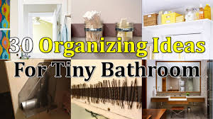 30 brilliant organizing ideas for tiny bathroom youtube