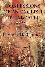 Opium Confessions Of An English Opium Eater Ebook By Thomas Dequincey