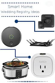 wedding registry ideas 5 wedding registry ideas for a smart home a magical mess