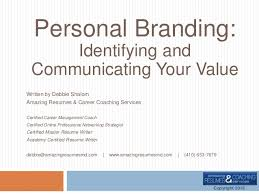 Personal Branding Resume Personal Branding Identifying U0026 Communicating Your Value