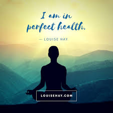 quotes about being strong and healthy daily affirmations u0026 positive quotes from louise hay
