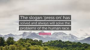 press on wallpaper calvin coolidge quote the slogan press on has solved and