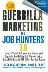 guerrilla marketing for job hunters 3 0 how to stand out from the