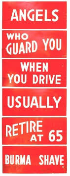Burma Shave Meme - he loves those old burma shave signs i totally need to make some
