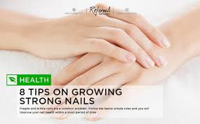 blog 8 tips on growing strong nails