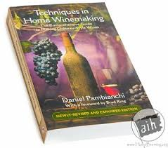 techniques in home winemaking the techniques in home winemaking by daniel pambianchi