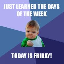 Today Is Friday Meme - today is friday funny meme bajiroo com