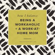 Design Works At Home How I Balance Being A Workaholic A Work At Home Mom U2014 Paper Oats