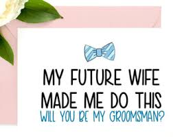 will you be my best will you be my groomsman best card get me a