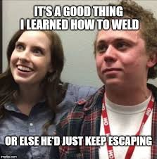 Meme Maker Gif - oag fart guy it s a good thing i learned how to weld or else he