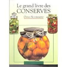 livre cours de cuisine le grand livre des conserves bibliothèque perso vous pouvez