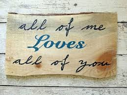 wedding quotes on wood all of me all of you rustic wood quote sign wall