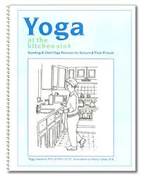 Armchair Yoga For Seniors Yoga At The Kitchen Sink Standing U0026 Chair Yoga Poses For Seniors