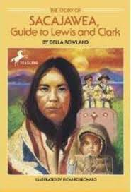Sacagawea Worksheets The Story Of Sacajawea Guide To Lewis And Clark By Della Rowland