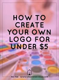 to make your own logo for under 5