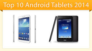best android tablet 2014 top 10 android tablets 2014 best tablet review