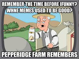 Funny Ifunny Memes - remember the time before ifunny whne memes used to be good