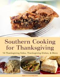 southern cooking for thanksgiving 10 thanksgiving sides