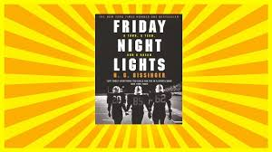 friday night lights book summary sparknotes friday night lights summary part one h g bissinger youtube