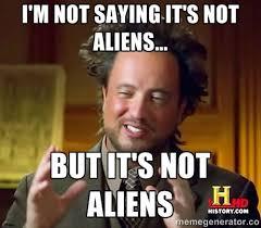 Ancient Alien Meme - beautiful ✠25 best memes about aliens meme wallpaper site