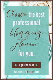 how to choose the best professional blogging planner