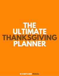 your ultimate thanksgiving planner free printable 4 hats and