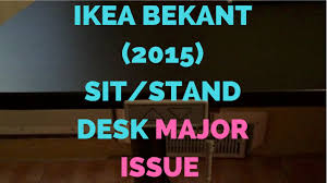 Sit Stand Desk Ikea by Ikea Bekant 2015 Sit Stand Desk U2013major Issue Youtube