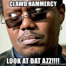Dat Azz Meme - bernie mac meme meme generator