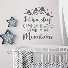 Nursery Sayings Wall Decals Battoo Let Him Sleep For When He Wakes He Will Move Mountains