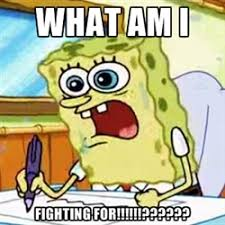 Fighting Memes - what is spongebob is fighting for what am i fighting for know