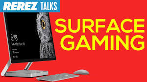 gaming on microsoft surface studio rerez talks youtube