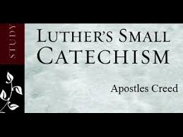 luther s luther s small catechism apostles creed