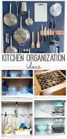 idea for kitchen organization ideas for kitchen 28 images 35 best small kitchen