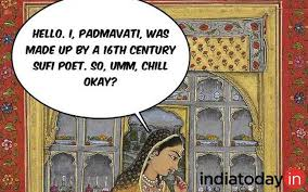 padmavati is not real why are you angry indiatoday