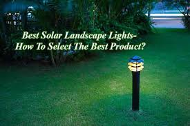 Solar Patio Lighting Best Solar Landscape Lights How To Select The Best Product