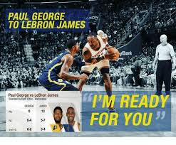 Paul George Memes - paul george axon to lebron james cle ybank erim ready paul george vs