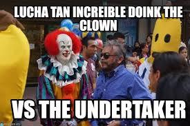Undertaker Meme - lucha tan increible doink the clown undertaker meme on memegen
