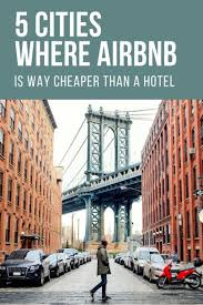 is airbnb cheaper than hotel cities where airbnb is way cheaper than a hotel