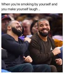 Laugh Meme - when youre smoking by yourself and you make yourself laugh meme guy