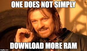 Download More Ram Meme - one does not simply meme imgflip
