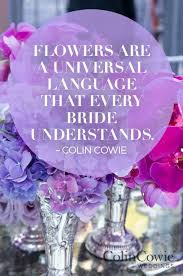 wedding flowers quote flowers are a universal language that every understands